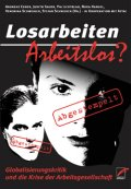 Das Buch »Losarbeiten - Arbeitslos?« erschien im Unrast Verlag