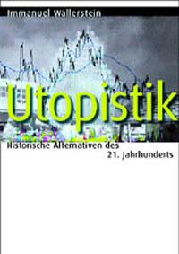 Immanuel Wallerstein, Utopistik